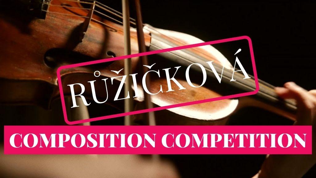 2021 Ruzickova Composition Competition – Deadline June 30, 2021